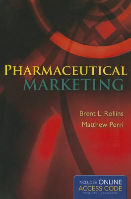 Pharmaceutical Marketing By Rollins, Brent L./ Perri, Matthew