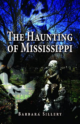 The Haunting of Mississippi By Sillery, Barbara