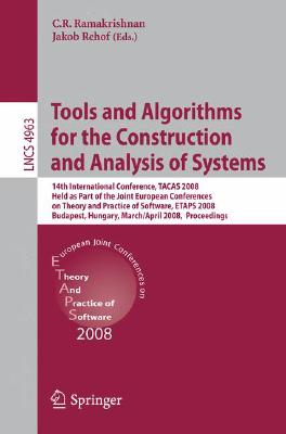 Tools and Algorithms for the Construction and Analysis of Systems By Ramakrishnan, C. R. (EDT)/ Rehof, Jakob (EDT)