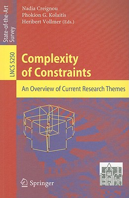 Complexity of Constraints By Creignou, Nadia (EDT)/ Kolaitis, Phokion G. (EDT)/ Vollmer, Heribert (EDT)