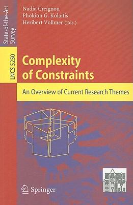Complexity of Constraints By Creignou, Nadia (EDT)/ Kolaitis, Phokion G. (EDT)/ Vollmer, Heribert (EDT)